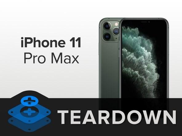 iFixit正式拆解苹果iPhone 11 Pro Max